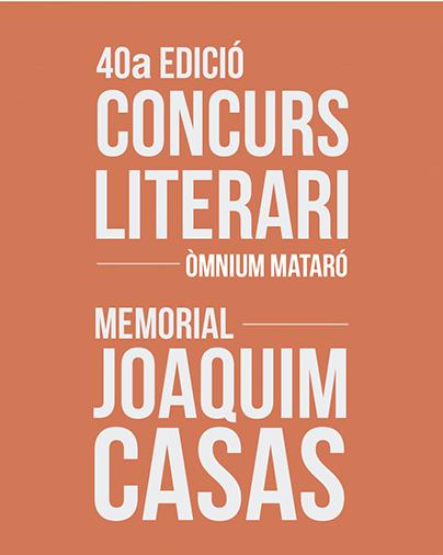 Veredicte 40è. Concurs literari d'Òmnium Mataró – Memorial Joaquim Casas